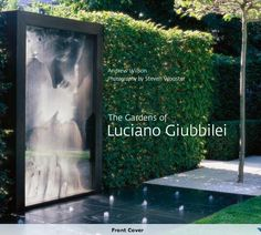 'The Gardens of Luciano Giubbilei' - great book, if you are fan of minimalist garden style, I first discovered his extremely austere style at Chelsea where he designed the Laurent-Perrier garden