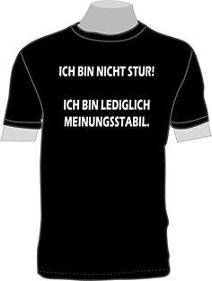 Ich bin nicht stur! Ich bin lediglich meinungsstabil. ShirtShop-Saar http://www.amazon.de/dp/B00ZXMTK06/ref=cm_sw_r_pi_dp_p3U7vb04ANF5D