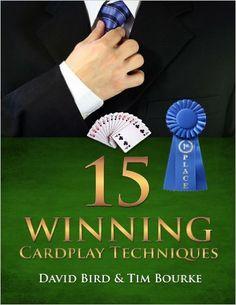 15 Winning Cardplay Techniques: David Bird, Tim Bourke: 9781587761836: Amazon.com: Books
