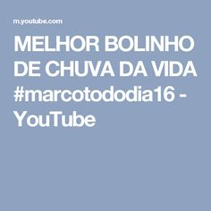 MELHOR BOLINHO DE CHUVA DA VIDA #marcotododia16 - YouTube