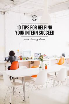 10 Tips for Helping Your Intern Succeed #theeverygirl