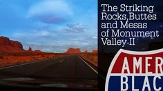 Monument Valley - The Striking Rocks, Buttes and Mesas Utah Part 2