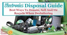 Here is an electronics disposal guide which provides the best ways to donate, sell and/or recycle or dispose of items such as computers, monitors, TVs, cell and smart phones, video gaming systems, and more when decluttering {on Home Storage Solutions 101}