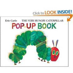 The Very Hungry Caterpillar. It's A Classic.
