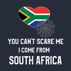 Shop South African Saying Funny You Can't Scare Me Funny south african saying t-shirts designed by Antzyzzz as well as other south african saying merchandise at TeePublic. African Quotes, Afrikaans, I Am Scared, My People, Funny Design, My World, Rugby, Badges, South Africa