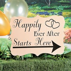 Happily Ever After Starts Here Yard Sign - OrientalTrading.com   $5.99 1 Piece(s)