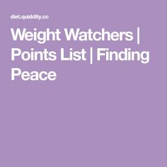 Weight Watchers   Points List   Finding Peace