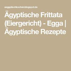 Ägyptische Frittata (Eiergericht) - Egga   Ägyptische Rezepte