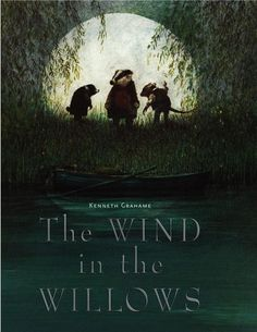 """""""The Wind in the Willows"""" (Kenneth Grahame)"""