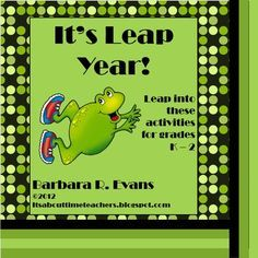 FREEBIE!  Activities for Leap Year, K-2.  Just revised and expanded for 2016.