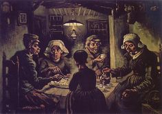 Early VINCENT VAN GOGH (Dutch):  The Potato Eaters, 1885. Considered by many to be Van Gogh's first great work of art. At the time of its creation, Van Gogh had only recently started painting and had not yet mastered the techniques that would later make him famous. This could attribute to the interesting look of the piece as well as the overall feeling produced from the painting. (Van Gogh Gallery)