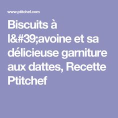 Biscuits à l'avoine et sa délicieuse garniture aux dattes, Recette Ptitchef Thing 1, Dessert, Biscuits, Cookies, Dates, Recipe, Dessert Food, Deserts, Postres