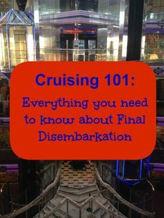 Cruising 101- Final Disembarkation