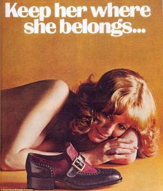Downtrodden: The advertising profession, centered on Madison Avenue, New York in the 1960s was a male-dominated profession which produced adverts like this for female consumers
