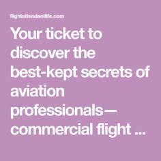 Your ticket to discover the best-kept secrets of aviation professionals— commercial flight attendants, corporate flight attendants, and pilots— found here! Best Kept Secret, The Secret, Flight Attendant Life, Attendance, Aviation, Commercial, Pilots, Ticket, Blog