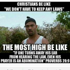 Goes to show you how brainwashed some people are. They don't understand that not keeping the law is what got us here serving this punishment until we wake up and return to the law.