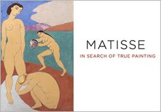 Matisse: In Search of True Painting, Metropolitan Museum of Art