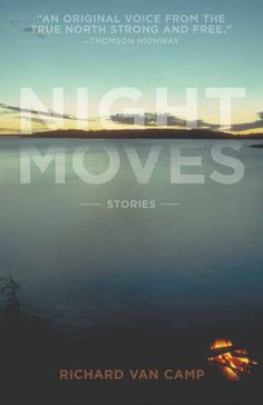 Night Moves, by Richard Van Camp (Enfield & Wizenty) http://www.greatplains.mb.ca/buy-books/night-moves/