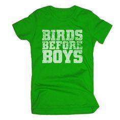 Birds Before Boys Philadelphia Eagles Woman's tshirt