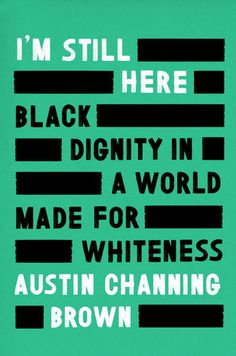 Free eBook I'm Still Here: Black Dignity in a World Made for Whiteness Author Austin Channing Brown Free Reading, Reading Lists, Book Lists, Reading Record, New Books, Books To Read, Crime, I'm Still Here, Frases
