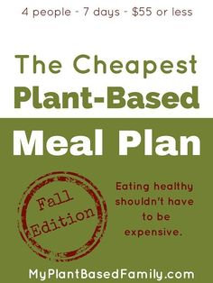 Get a copy of the Cheap Fall Meal Plan for FREE! The plant-based meal plan includes a plan for breakfast, lunch and dinner for 4 people, for 7 days for less than $55 per week!