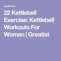 22 Kettlebell Exercise: Kettlebell Workouts For Women   Greatist