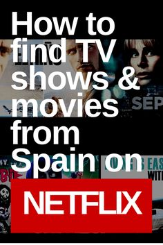 How to Find Movies from Spain on Netflix, TV shows from Spain on Netflix,