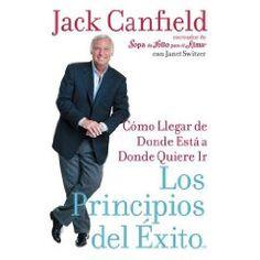 Los Principios del Éxito (Jack Canfield)