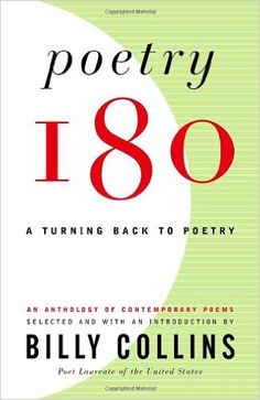 Poetry 180 : a turning back to poetry / selected and with an introduction by Billy Collins