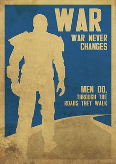 War Never Changes Quote Collection war never changes quote travel poster post ap grafici War Never Changes Quote. Here is War Never Changes Quote Collection for you. War Never Changes Quote war war never changes fallout quotes fallout new . Fallout Art, Fallout Quotes, Fallout Posters, Fallout New Vegas, Fallout Logo, Fallout Tattoo, New Video Games, Video Game Art, Super Mario