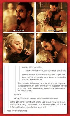 I really dislike Dany as a character but Khal Drogo is a great character and Jason nails the persona brilliantly. Plus Jason is a sweetheart and he loves to play. It makes watching him fun.