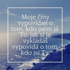 Výsledek obrázku pro Citáty Words Quotes, Life Quotes, Sayings, Motivational Quotes, Inspirational Quotes, English Quotes, Motto, Monday Motivation, Quotations
