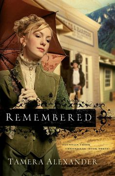 Tamera Alexander - Remembered / #awordfromJoJo #ChristianFiction