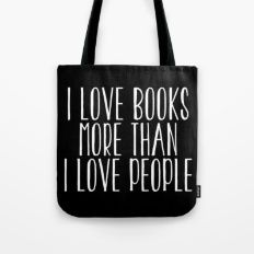 I Love Books More Than I love People - Inverted Tote Bag