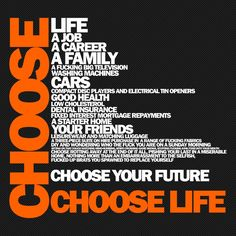 Trainspotting Choose Life