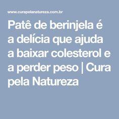 Patê de berinjela é a delícia que ajuda a baixar colesterol e a perder peso | Cura pela Natureza