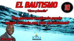 10. Una persona bautizada puede volver a pecar? - SERIE: EL BAUTISMO CLA...