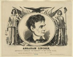 Abraham Lincoln for President, 1860  (Library of Congress Prints and Photographs Division Washington, D.C.)