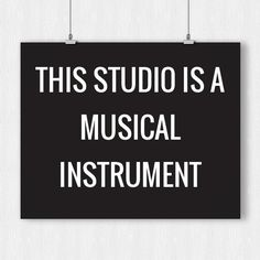 """Brian Eno once wrote, """"If you had a sign above every studio door saying 'This Studio is a Musical Instrument' it would make such a different approach to recording."""" Well, where do you get such a sign anyway? Here is one place! Music Theory, Music Education, Large Prints, Musical Instruments, Colorful Backgrounds, Musicals, Writing, Signs, Studio"""