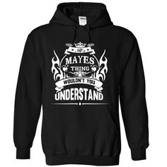 I Love MAYES - Its A MAYES Thing You Wouldnt Understand - T Shirt Shirts & Tees