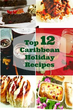 12 Top Caribbean Christmas Recipes from some top Caribbean Food Bloggers
