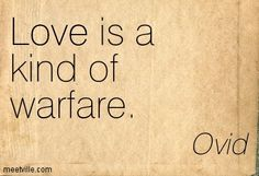 """""""Love is a kind of warfare. Ovid Quotes, Author Quotes, Books To Read, My Books, Latin Words, Word Of The Day, Love Reading, Quotes, Livres"""