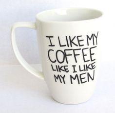 """""""Airplane"""" reference FTW!!! I like my coffee like I like my men  Coffee/Tea Mug"""