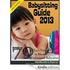 Babysitting Guide 70 Easy Tricks to Become a Professional Babysitter Easy Tricks, Babysitting, How To Become