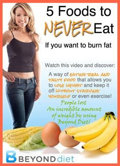 Beyond Diet and 5 Foods You Should Never Eat If You Want To Lose Weight Healthy Way!