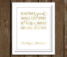 Marilyn Monroe Quote PRINTABLE | Instant Download | Gold Foil Printable Wall Art | Good Things Fall Apart So Better Things Can Fall Together by ellums on Etsy