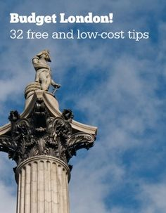 Affordable London! 32 free and low-cost tips http://solotravelerblog.com/affordable-london-31-free-and-low-cost-tips/