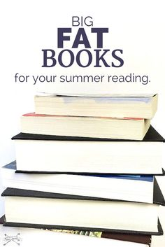 17 big, fat books for your summer reading.