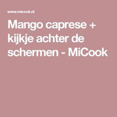 Mango caprese + kijkje achter de schermen - MiCook