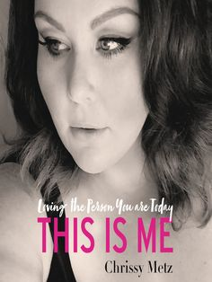 This Is Me by Chrissy Metz